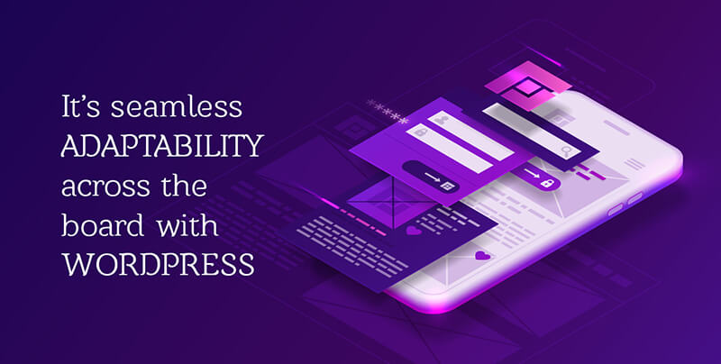 It's seamless adaptability across the board with WordPress