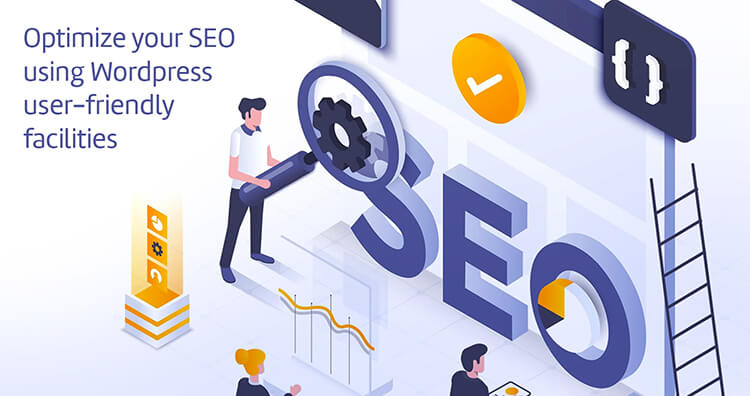 Optimize your SEO using WordPress user-friendly facilities