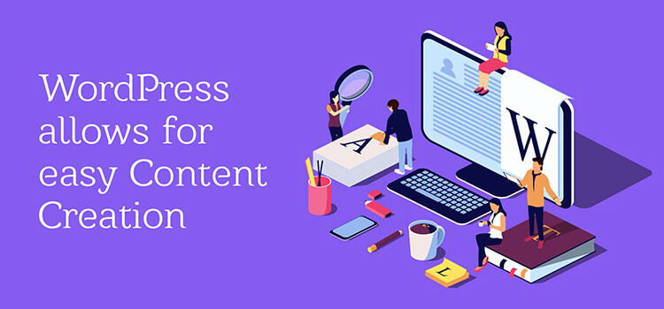 WordPress allows for easy content creation