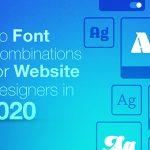 9 Top Font Combinations for Website Designers in 2020