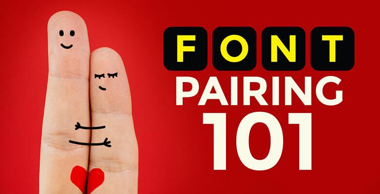 Font Pairing 101