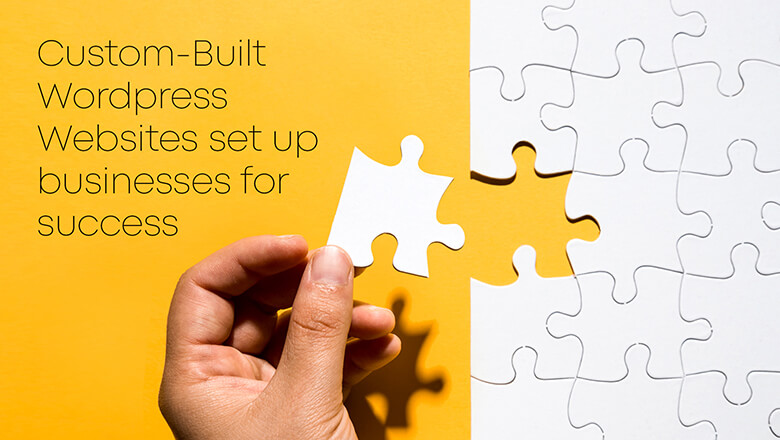 Custom-Built WordPress Websites set up businesses for success