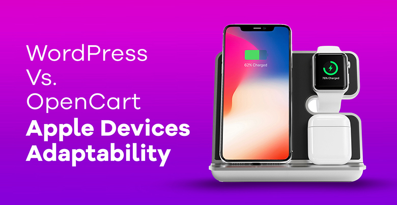 WordPress Vs. OpenCart Apple Devices Adaptability