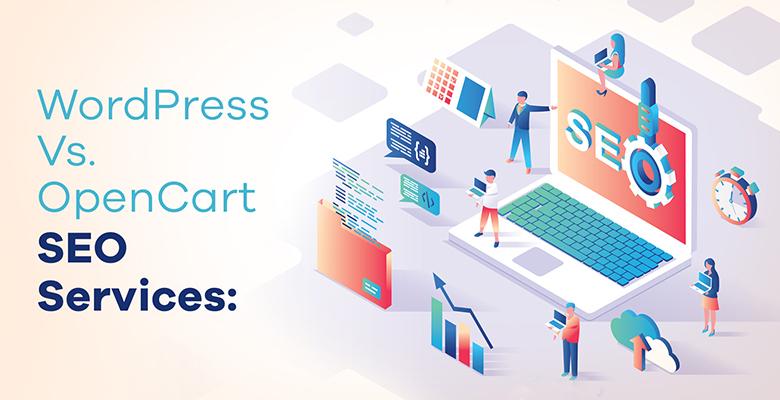 WordPress Vs. OpenCart SEO services