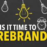 How do you know it's time for a rebrand?