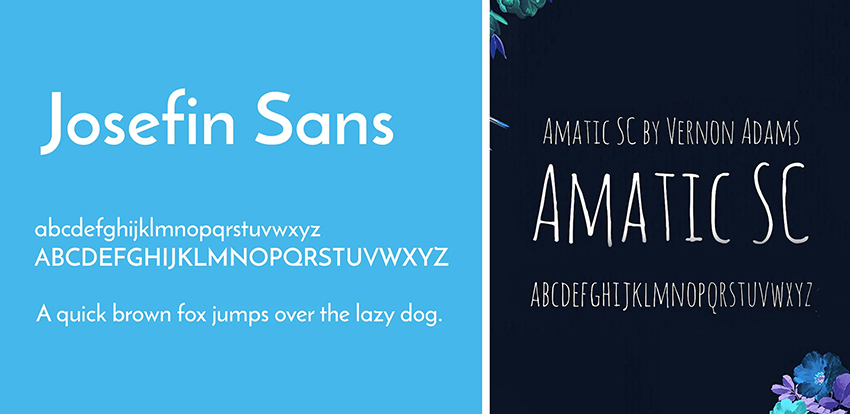 Amatic SC and Josefin Sans