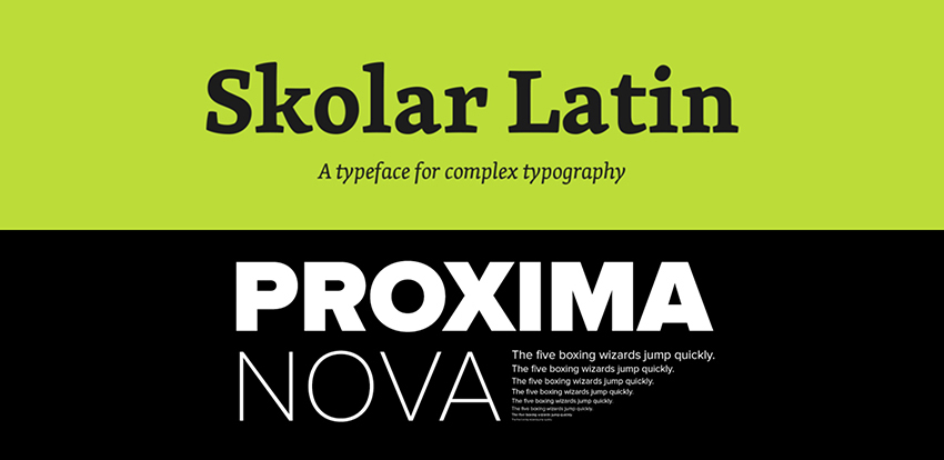 Skolar Latin and Proxima Nova