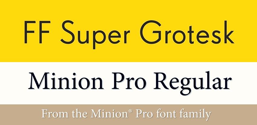 Super Grotesk and Minion Pro