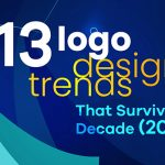 13 Logo Design Trends That Survive the Decade (2010-2020)
