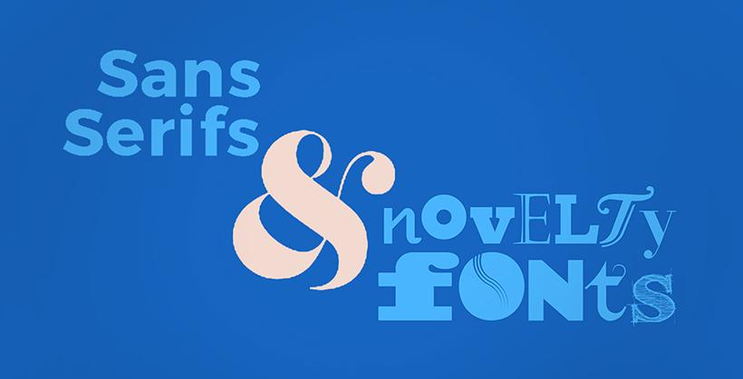 Sans Serif & Novelty
