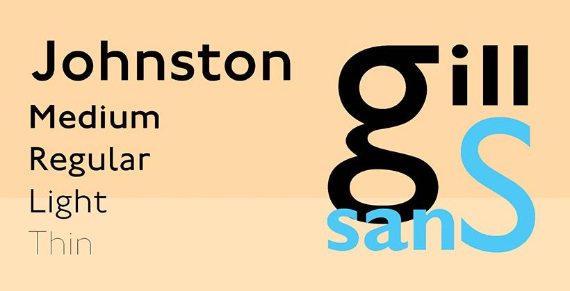 Johnston Sans & Gills Sans