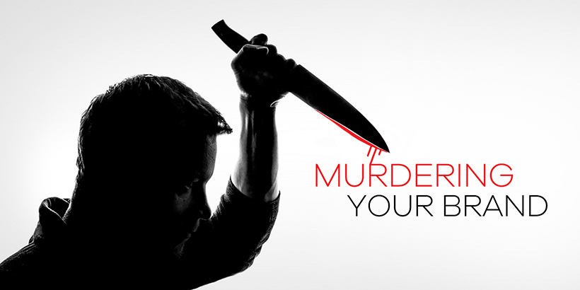 Murdering Your Brand Image