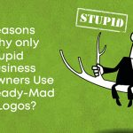 09 Reasons Why Only Stupid Business Owners Use Ready-Made Logos?