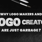"Why ""Logo Makers"" and ""Logo Creator"" are Just Garbage?"