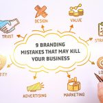 9 Branding Mistakes That May Kill Your Business