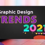 17 Graphic Design Trends Likely To Take Over 2021